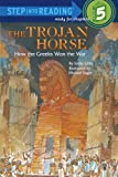 The Trojan Horse: How the Greeks Won the War (Step into Reading) (0394896742) by Little, Emily