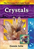 img - for Crystals (The Ultimate Full-Color Guide series) by Connie Islin (2002-06-01) book / textbook / text book