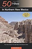 Explorer's Guide 50 Hikes in Northern New Mexico: From Chaco Canyon to the High Peaks of the Sangre de Cristos (Explorer's 50 Hikes)