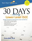 img - for 30 Days to Acing the Lower Level ISEE: Strategies and Practice for Maximizing Your Lower Level ISEE Score book / textbook / text book