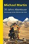 30 Jahre Abenteuer: Unterwegs in den...
