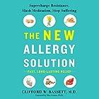 The New Allergy Solution: Supercharge Resistance, Slash Medication, Stop Suffering Hörbuch von Clifford Bassett Gesprochen von: Ryan Gesell
