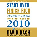 Start Over, Finish Rich: 10 Steps to Get You Back on Track in 2010 | David Bach