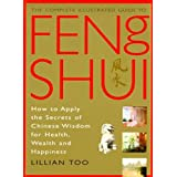 Feng Shui (Complete Illustrated Guide) ~ Lillian Too