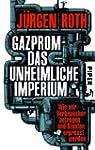 Gazprom - das unheimliche Imperium: W...