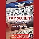 Top Secret: The Battle for the Pentagon Papers: 2008 Tour Edition | Geoffrey Cowan,Leroy Aarons