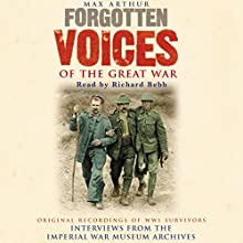 Forgotten Voices of the Great War Audiobook by Max Arthur Narrated by Richard Bebb