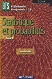 Statistique et probabilités BTS Industriel Groupements B,C,D Sigma : Tome 2