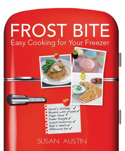 Frost Bite:: Easy Cooking for your Freezer