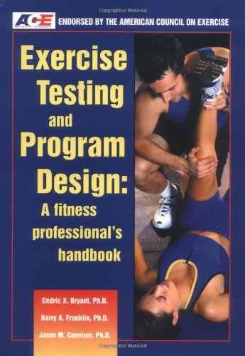 Exercise Testing and Program Design: A Fitness Professional's Handbook