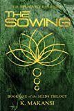 The Sowing (The Seeds Trilogy) (Volume 1)