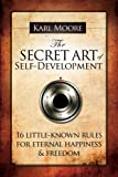 img - for The Secret Art of Self-Development: 16 little-known rules for eternal happiness & freedom book / textbook / text book