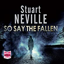 So Say the Fallen Audiobook by Stuart Neville Narrated by Deirdre O'Connell