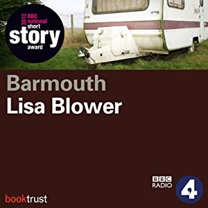 Barmouth (BBC National Short Story Award 2013) | [Lisa Blower]