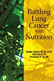 img - for Battling Lung Cancer With Nutrition (Battling Cancer With Nutrition) (Volume 2) book / textbook / text book