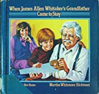 When James Allen Whitaker's Grandfather Came to Stay download ebook