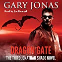 Dragon Gate: The Third Jonathan Shade Novel Audiobook by Gary Jonas Narrated by Joe Hempel