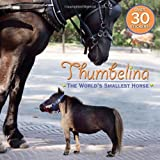 Thumbelina: The World's Smallest Horse (Pictureback(R))