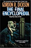 The Final Encyclopedia, Volume One of Two (Childe Cycle) (0312861869) by Dickson, Gordon R.