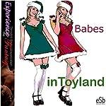 Babes in Toyland   J Jezebel