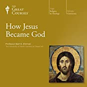 How Jesus Became God | [The Great Courses, Bart D. Ehrman]