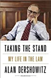 Taking the Stand: My Life in the Law (0307719278) by Dershowitz, Alan