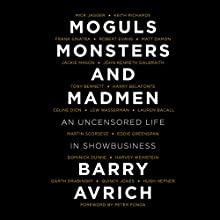 Moguls, Monsters and Madmen: An Uncensored Life in Show Business Audiobook by Barry Avrich, Peter Fonda - foreword Narrated by Paul Boehmer