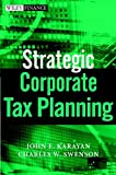 img - for Strategic Corporate Tax Planning by John E. Karayan (2002-08-15) book / textbook / text book