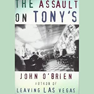 Assault on Tony's | [John O'Brien]