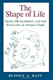 The Shape of Life: Genes, Development, and the Evolution of Animal Form (0226702669) by Raff, Rudolf A.