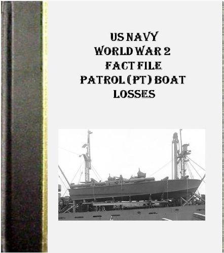 US NAVY World War 2 Fact File Patrol (PT) Boat Losses