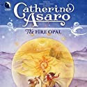 The Fire Opal: Lost Continent, Book 4 (       UNABRIDGED) by Catherine Asaro Narrated by Melissa Hughes