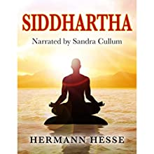 Siddhartha Audiobook by Hermann Hesse Narrated by Sandra Cullum