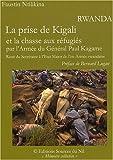 echange, troc Faustin Ntilikina - Rwanda: La prise de Kigali et la chasse aux réfugiés par l'Armée du Général Paul Kagame