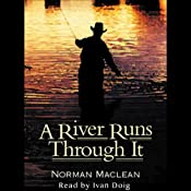 A River Runs Through It | [Norman Maclean]