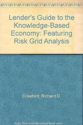 Lender's Guide to the Knowledge-Based Economy: Featuring Risk Grid Analysis