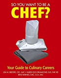 img - for So You Want to Be a Chef?: Your Guide to Culinary Careers book / textbook / text book