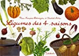 echange, troc Marie-Françoise Delarozière, Elisabeth Pistre - Légumes des 4 saisons