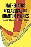 Mathematics of Classical and Quantum Physics