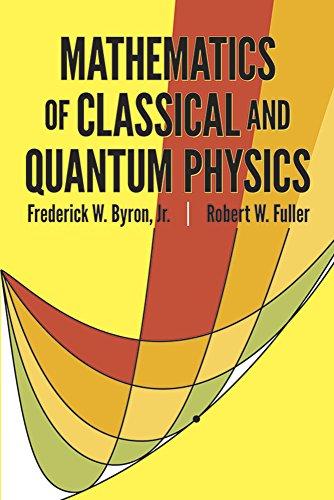 Mathematics of Classical and Quantum Physics (Dover Books on Physics) PDF