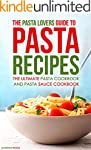 The Pasta Lovers Guide to Pasta Recip...