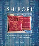 Shibori: A Beginner's Guide to Creating Color & Texture on Fabric