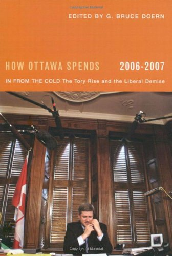 How Ottawa Spends, 2006-2007: In From the Cold: The Tory Rise and the Liberal Demise