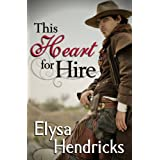 THIS HEART FOR HIRE ~ Elysa Hendricks