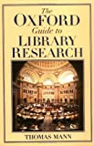 The Oxford Guide to Library Research (0195123131) by Mann, Thomas