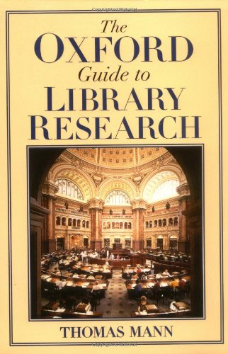 The Oxford Guide to Library Research, Mann,Thomas/Mann,Thomas/Guide to Library Resear