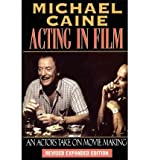 img - for [Acting in Film: An Actor's Take on Moviemaking] (By: Michael Caine) [published: February, 2000] book / textbook / text book