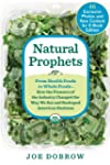 Natural Prophets: From Health Foods t...
