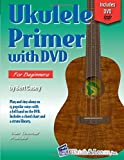 Ukulele Primer Book for Beginners with DVD (Watch & Learn)