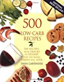 img - for 500 Low-Carb Recipes: 500 Recipes, from Snacks to Dessert, That the Whole Family Will Love book / textbook / text book